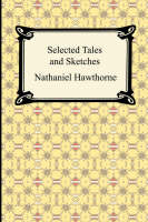 Selected Tales and Sketches (the Best Short Stories of Nathaniel Hawthorne) (Paperback)