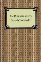 The Discourses on Livy (Paperback)