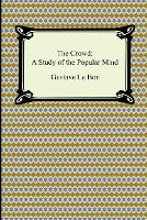 The Crowd: A Study of the Popular Mind (Paperback)