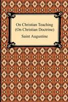 On Christian Teaching (On Christian Doctrine) (Paperback)
