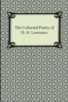 The Collected Poetry of D. H. Lawrence (Paperback)