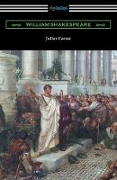 Julius Caesar (Annotated by Henry N. Hudson with an Introduction by Charles Harold Herford) (Paperback)
