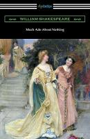 Much ADO about Nothing (Annotated by Henry N. Hudson with an Introduction by Charles Harold Herford) (Paperback)