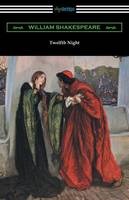 Twelfth Night, or What You Will (Annotated by Henry N. Hudson with an Introduction by Charles Harold Herford) (Paperback)