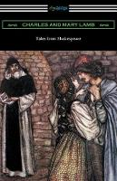 Tales from Shakespeare: (Illustrated by Arthur Rackham with an Introduction by Alfred Ainger) (Paperback)