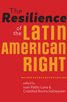 The Resilience of the Latin American Right (Hardback)