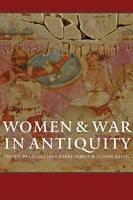Women and War in Antiquity (Hardback)