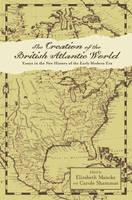 The Creation of the British Atlantic World - Anglo-America in the Transatlantic World (Paperback)