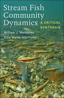 Stream Fish Community Dynamics: A Critical Synthesis (Hardback)