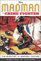 From Madman to Crime Fighter: The Scientist in Western Culture (Paperback)