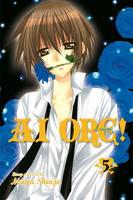 Ai Ore!, Vol. 5 - Ai Ore! 5 (Paperback)