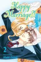 Happy Marriage?!, Vol. 2 - Happy Marriage?! 2 (Paperback)