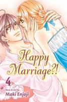 Happy Marriage?!, Vol. 4 - Happy Marriage?! 4 (Paperback)