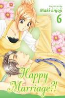 Happy Marriage?!, Vol. 6 - Happy Marriage?! 6 (Paperback)