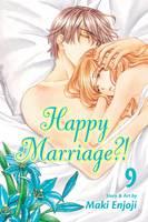 Happy Marriage?!, Vol. 9 - Happy Marriage?! 9 (Paperback)