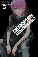 Deadman Wonderland, Vol. 6 - Deadman Wonderland (Paperback)