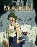 The Art of Princess Mononoke - The Art of Princess Mononoke (Hardback)