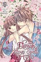 Demon Love Spell, Vol. 6: Final volume! - Demon Love Spell 6 (Paperback)