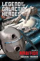 Legend of the Galactic Heroes, Vol. 2: Ambition - Legend of the Galactic Heroes 2 (Paperback)