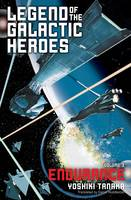 Legend of the Galactic Heroes, Vol. 3: Endurance - Legend of the Galactic Heroes 3 (Paperback)