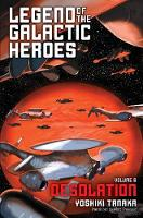 Legend of the Galactic Heroes, Vol. 8: Desolation - Legend of the Galactic Heroes 8 (Paperback)