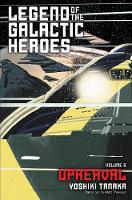Legend of the Galactic Heroes, Vol. 9: Upheaval - Legend of the Galactic Heroes 9 (Paperback)