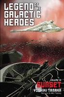 Legend of the Galactic Heroes, Vol. 10: Sunset - Legend of the Galactic Heroes 10 (Paperback)
