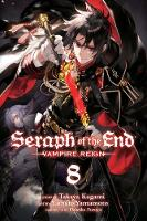 Seraph of the End, Vol. 8: Vampire Reign - Seraph of the End (Paperback)