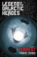 Legend of the Galactic Heroes, Vol. 7: Tempest - Legend of the Galactic Heroes 7 (Paperback)