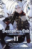 Seraph of the End, Vol. 11: Vampire Reign - Seraph of the End 11 (Paperback)