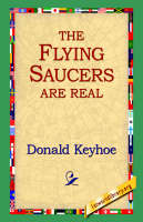 The Flying Saucers Are Real (Hardback)