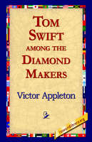 Tom Swift Among the Diamond Makers (Hardback)