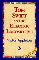 Tom Swift and His Electric Locomotive (Hardback)