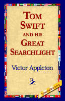 Tom Swift and His Great Searchlight (Hardback)