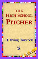 The High School Pitcher (Paperback)