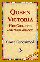 Queen Victoria Her Girlhood and Womanhood (Hardback)