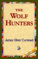 The Wolf Hunters, (Hardback)