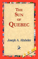 The Sun of Quebec (Hardback)