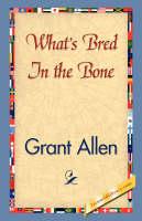 What's Bred in the Bone (Hardback)