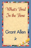 What's Bred in the Bone (Paperback)