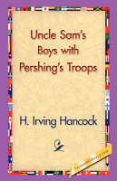 Uncle Sam's Boys with Pershing's Troops (Paperback)