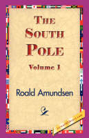 The South Pole, Volume 1 (Hardback)