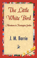 The Little White Bird (Hardback)