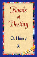 Roads of Destiny (Hardback)
