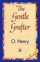 The Gentle Grafter (Hardback)