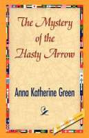 The Mystery of the Hasty Arrow (Paperback)