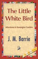 The Little White Bird (Paperback)