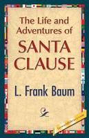 The Life and Adventures of Santa Clause (Paperback)