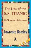 The Loss of the SS. Titanic (Paperback)