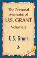 The Personal Memoirs of U.S. Grant, Vol. 2 (Paperback)